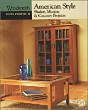 American Style: Shaker, Mission & Country Projects (Custom Woodworking)