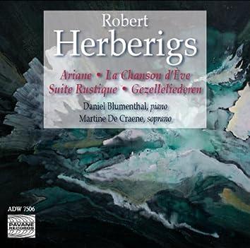 Herberigs: Ariane, La Chanson d'Eve, Suite Rustique & Gezelleliederen