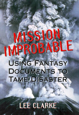Compare Textbook Prices for Mission Improbable: Using Fantasy Documents to Tame Disaster 1 Edition ISBN 9780226109411 by Clarke, Lee