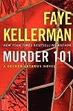 Murder 101: A Decker/Lazarus Novel (Decker/Lazarus Novels, 22, Band 22) - Faye Kellerman