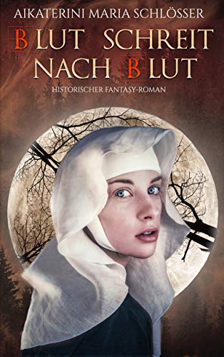Blut schreit nach Blut: Historischer Fantasy-Roman (Die Blutwölfe 1)