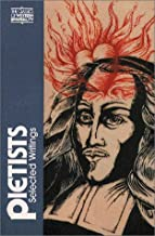 The Pietists: Selected Writings (Classics of Western Spirituality) (Classics of Western Spirituality (Paperback))