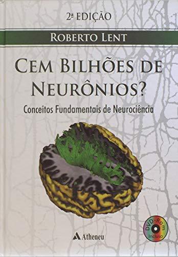 Cem bilhões de neurônios conceitos fundamentais de neurociências