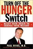 Turn Off The Hunger Switch: Reset Your Brain...