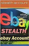 reopen ebay account : eBay Stealth: eBay Suspension (English Edition)