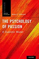 The Psychology of Passion: A Dualistic Model (Positive Psychology)
