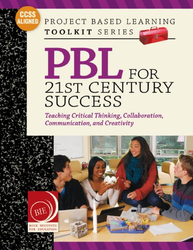 PBL for 21st Century Success: Teaching Critical Thinking, Collaboration, Communication, and Creativity (English Edition)
