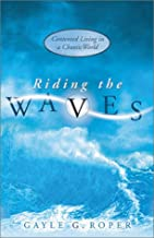Riding the Waves: Contented Living in a Chaotic World