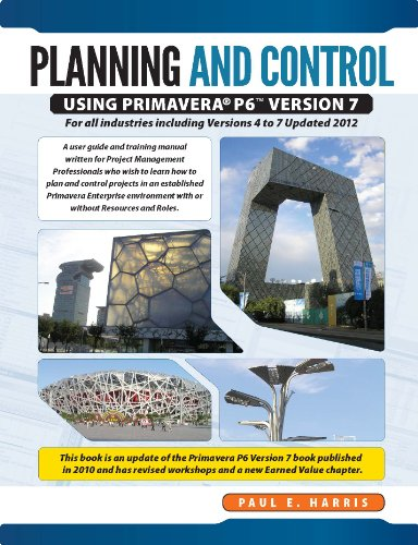 Planning & Control Using Primavera P6 Version 7 - For all industries including Versions 4 to 7 Updated 2012