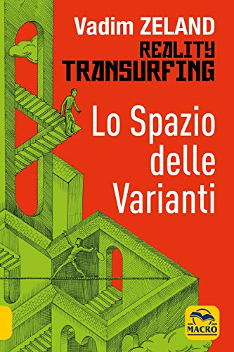 Lo spazio delle varianti. Reality transurfing (Vol. 1)