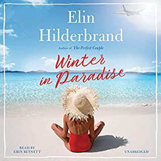 Winter in Paradise                   By:                                                                                                                                 Elin Hilderbrand                               Narrated by:                                                                                                                                 Erin Bennett                      Length: 10 hrs and 11 mins     1,661 ratings     Overall 4.3