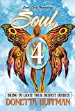 Soul 4 : BRING TO LIGHT YOUR DEEPEST DESIRES (English Edition)