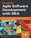 Hands-On Agile Software Development with JIRA: Design and manage software projects using the Agile methodology (English Edition)
