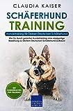 Schäferhund Training - Hundetraining für Deinen Deutschen Schäferhund: Wie Du durch gezieltes Hundetraining eine einzigartige Beziehung zu Deinem Deutschen Schäferhund aufbaust (Schäferhund Band 2)