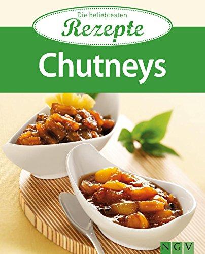 Chutneys: Die beliebtesten Rezepte