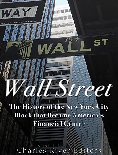 Wall Street: The History of the New York City Block that Became America's Financial Center (English Edition)