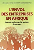 L'envol des entreprises en Afrique - Réussir sur le marché porteur de demain