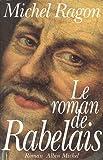 Le Roman de Rabelais - Prix Maison de la Presse 1994 - Albin Michel - 30/12/1993