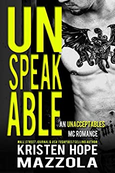 Unspeakable: An Unacceptables MC Standalone Romance by [Kristen Hope Mazzola]