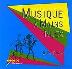Musique à mains nues (1CD audio) de Jean Tricot