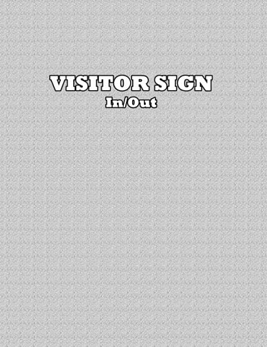 Visitor Sign In and Out: 8.5x11 inch Larg Visitor's Book with Grey Cover And Lovely Pattern For One Year Use 368 Pages , Keep Tracking Of All The Visitors And Easy To Use .