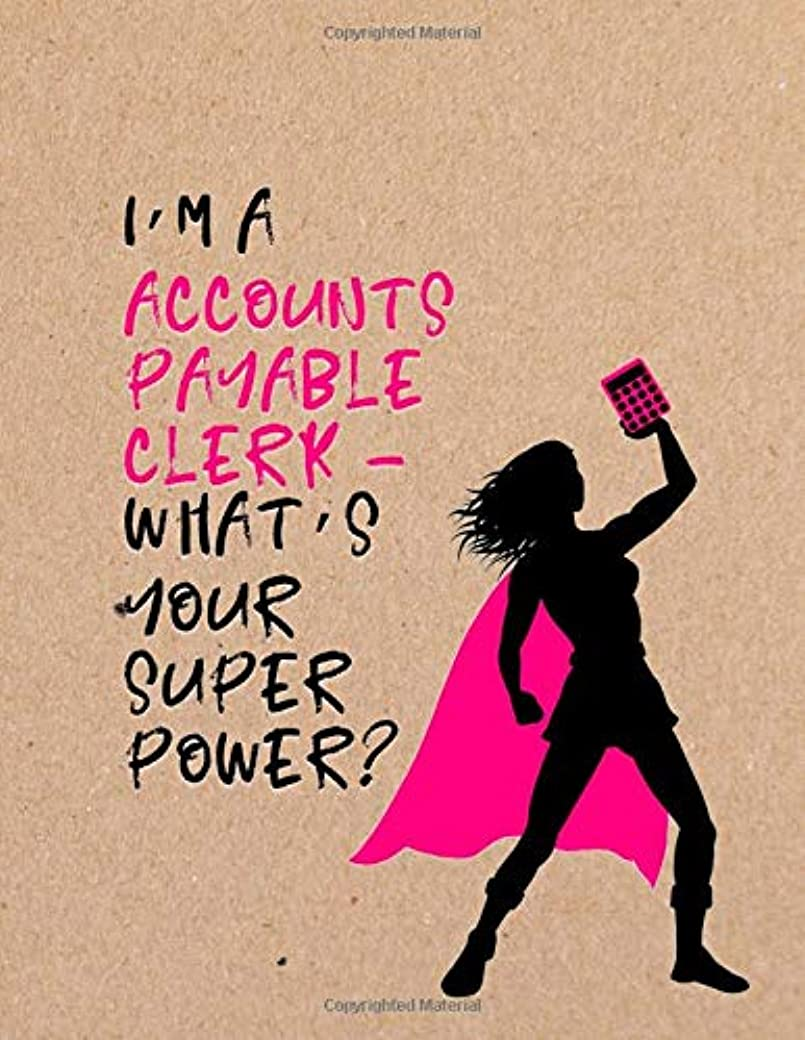 膨らみ効果的に遷移I'm a Accounts Payable Clerk - What's Your Super Power?: Office Staff Notebook