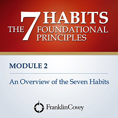 Couverture de Module 2 - An Overview of the Seven Habits