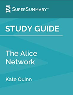 Study Guide: The Alice Network by Kate Quinn (SuperSummary)