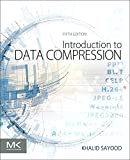 Introduction to Data Compression (The Morgan Kaufmann Series in Multimedia Information and Systems) - Pro Khalid Sayood