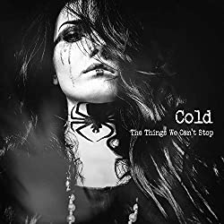 Cold's New Album - The Things We Can't Stop