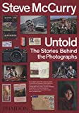 Steve McCurry Untold: The Stories Behind the Photographs...