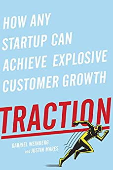Traction: How Any Startup Can Achieve Explosive Customer Growth (English Edition) por [Gabriel Weinberg, Justin Mares]