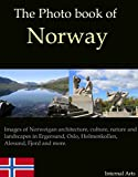 The Photo Book of Norway. Images of Norweigan architecture, culture, nature and landscapes in Egersund, Oslo, Holmenkollen, Alesund, Fjord and more. (Photo Books 43) (English Edition)