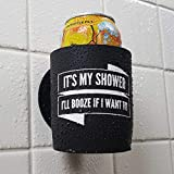 It's My Shower I'll Booze If I Want to - Shower Beer Holder for in Shower Use, Keeps Beer Cold and Hands Free