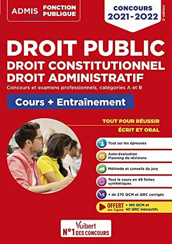 Droit public - Droit constitutionnel - Droit administratif - Cours et entraînement - Catégories A et B: Concours 2021-2022 (2021)