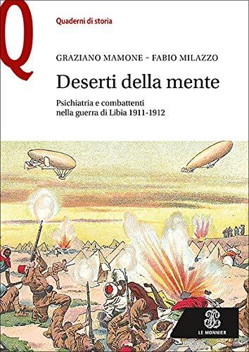 Deserti della mente. Psichiatria e combattenti nella guerra di Libia 1911-1912