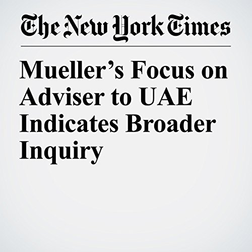 Mueller's Focus on Adviser to UAE Indicates Broader Inquiry copertina