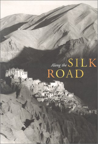 Along the Silk Road (Asian Art & Culture (Numbered), V. 6.)