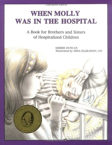 When Molly Was in the Hospital: A Book for Brothers and Sisters of Hospitalized Children (Minimed Series, Band 1)