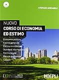 Nuovo corso di economia ed estimo. Economia politica-Estimo generale e immobiliare-Standard internaz...