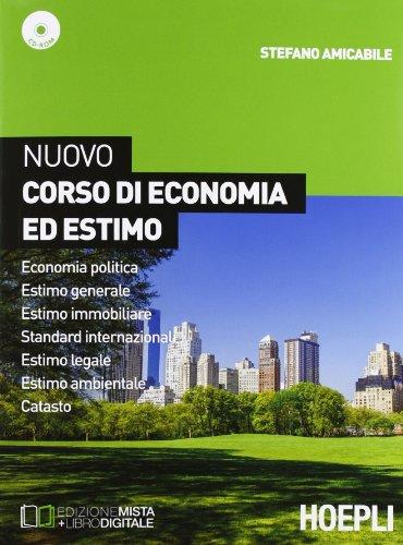 Nuovo corso di economia ed estimo. Economia politica-Estimo generale e immobiliare-Standard internazionale. Per le Scuole superior. Con e-book. Con espansione online