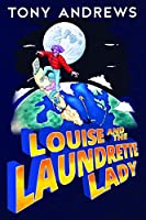 Louise and The Laundrette Lady