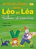 Je lis et j'écris avec Léo et Léa - Cahier d'exercices, CP