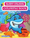 Baby Shark Coloring Book Party Favor: Coloring Book For Kids - Baby Shark Coloring Book For Toddlers