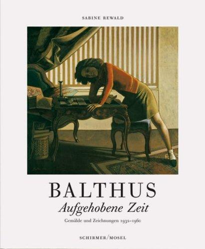 Balthus - Aufgehobene Zeit: Gemälde und Zeichnungen 1932-1960 by Sabine Rewald (2007-08-05)