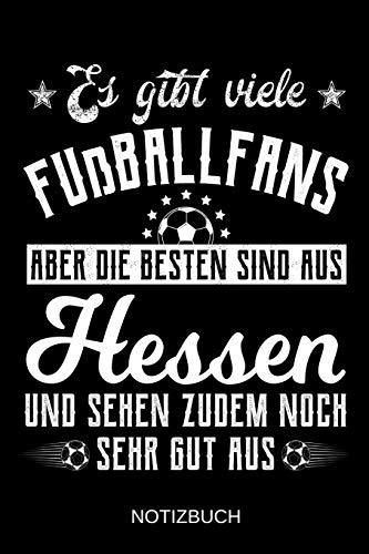 Es gibt viele Fußballfans aber die besten sind aus Hessen und sehen zudem noch sehr gut aus: A5 Notizbuch | Liniert 120 Seiten | Geschenk/Geschenkidee ... | Ostern | Vatertag | Muttertag | Namenstag