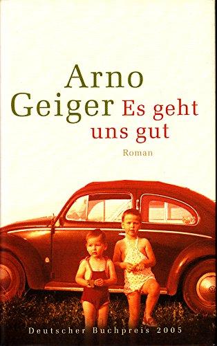 Es geht uns gut: Roman von Geiger. Arno (2005) Gebundene Ausgabe