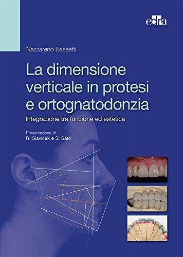 La dimensione verticale in protesi e ortognatodonzia: Integrazione tra funzione ed estetica
