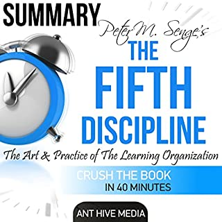 Peter Senge's The Fifth Discipline Summary & Analysis                   By:                                                                                                                                 Ant Hive Media                               Narrated by:                                                                                                                                 Dominic Carlos                      Length: 46 mins     18 ratings     Overall 4.1