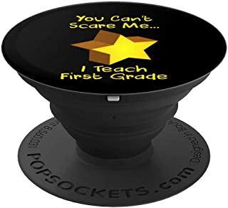 You Can't Scare Me I Teach First Grade Star PopSockets Grip and Stand for Phones and Tablets